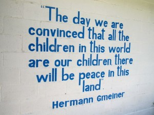 A beautiful quote from the idealistic Hermann Gmeiner, founder of the SOS Children's Villages. (My photo)